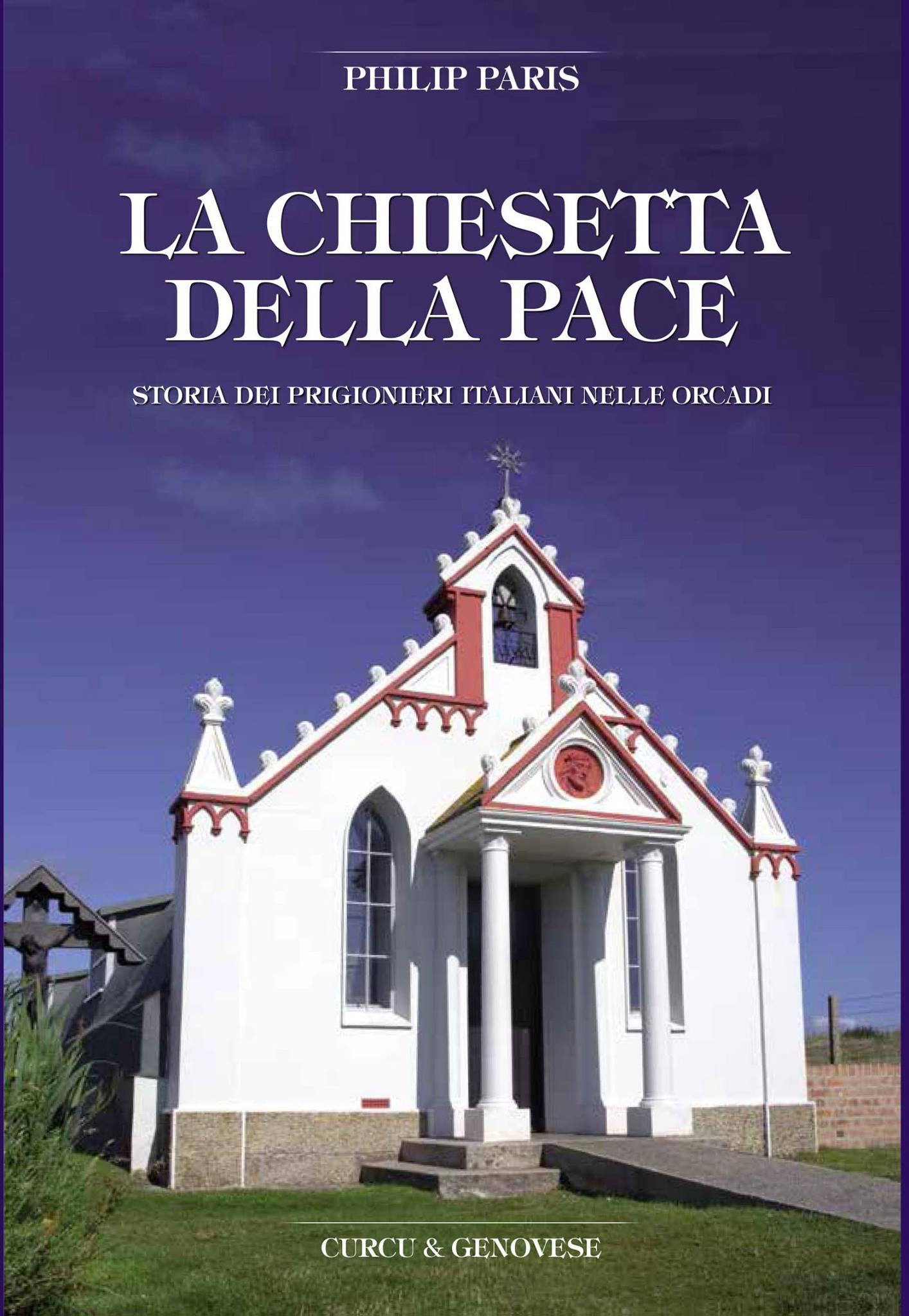 La Chiesetta Della Pace - The Italian Chapel by Philip Paris translated by Inga Sempel
