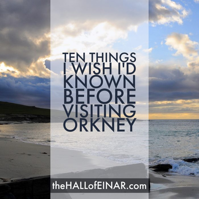Ten Things About Orkney - The Hall of Einar.com