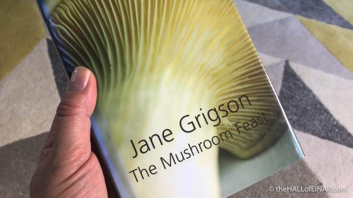 Jane Grigson's Mushroom Feast - The Hall of Einar