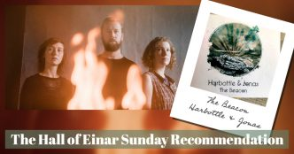 The Hall of Einar Sunday Recommendation