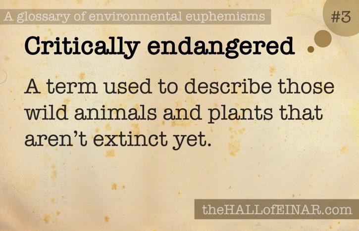 3 Critically Endangered - a glossary of environmental euphemisms